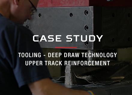 Tooling - Deep Draw Technology, Upper Track Reinforcement